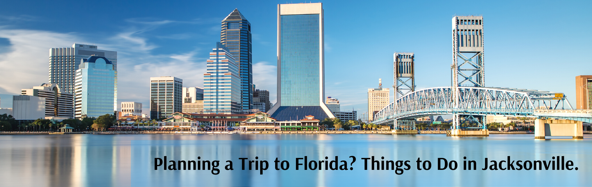 Planning a Trip to Florida_ Things to Do in Jacksonville.